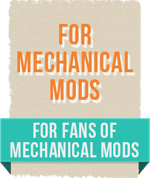 For fans of mechanical mods.