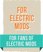 For fans of electronic mods.